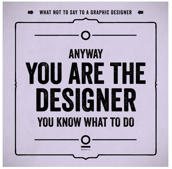 What not to say to a designer.