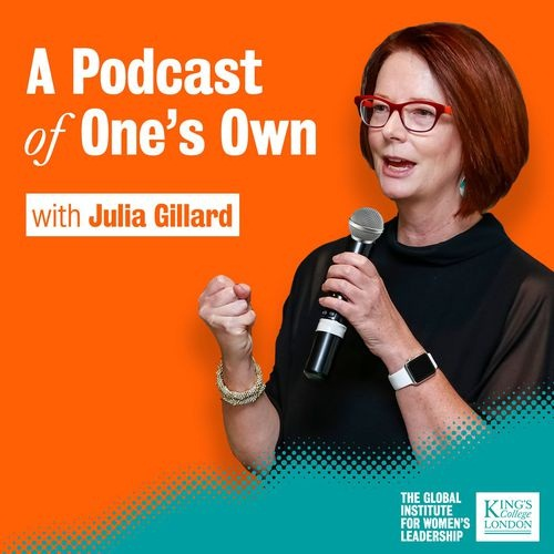Julia Gillard Partners With Acast To Promote Women In Leadership Podcast